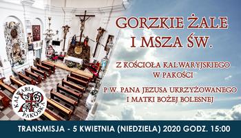 Gorzkie Żale i Msza św. z kalwaryjskiego Sanktuarium Ukrzyżowania w Pakości – transmisja z niedzieli 5 kwietnia 2020r.