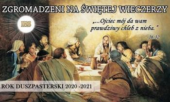 """""""Zgromadzeni na świętej wieczerzy"""" – drugi rok programu duszpasterskiego o Eucharystii 2020/2021"""