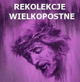 Rekolekcje Wielkopostne w kalwaryjskiej Parafii od 3 - 6 marca